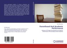 Bookcover of Parenthood And Academic Performance