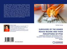 Couverture de SURVIVORS OF THE KHMER ROUGE REGIME AND THEIR PERCEPTIONS OF PTSD