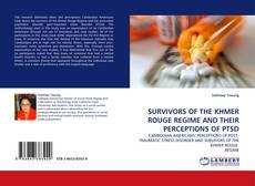 SURVIVORS OF THE KHMER ROUGE REGIME AND THEIR PERCEPTIONS OF PTSD kitap kapağı