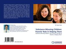 Bookcover of Substance Misusing Children: Parents' Role in Helping Them