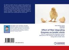Bookcover of Effect of fiber degrading Enzymes on broiler chicks