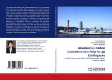 Bookcover of Anomalous Radon Concentration Prior to an Earthquake
