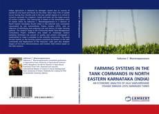 FARMING SYSTEMS IN THE TANK COMMANDS IN NORTH EASTERN KARNATAKA (INDIA) kitap kapağı