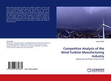 Competitive Analysis of the Wind Turbine Manufacturing Industry kitap kapağı