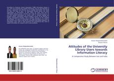 Bookcover of Attitudes of the University Library Users towards Information Literacy