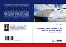 Bookcover of Impact of trade openness on Albania's foreign trade