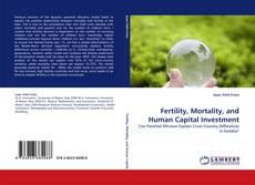Fertility, Mortality, and Human Capital Investment的封面