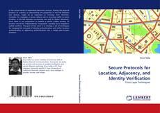 Couverture de Secure Protocols for Location, Adjacency, and Identity Verification