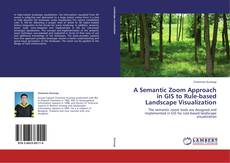 Couverture de A Semantic Zoom Approach in GIS to Rule-based Landscape Visualization