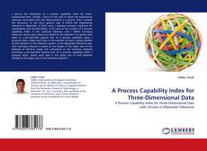 Bookcover of A Process Capability Index for Three-Dimensional Data