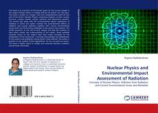 Bookcover of Nuclear Physics and Environmental Impact Assessment of Radiation