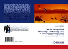 Couverture de Graphic Design and Marketing: The Existing Link