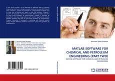 Buchcover von MATLAB SOFTWARE FOR CHEMICAL AND PETROLEUM ENGINEERING (PART TWO)