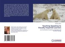 Bookcover of Teaching Speaking to Visually Impaired Learners