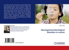 Bookcover of Neurogastroenterological disorders in autism