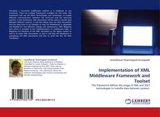 Bookcover of Implementation of XML Middleware Framework and Toolset