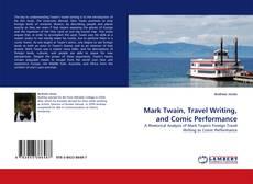 Mark Twain, Travel Writing, and Comic Performance kitap kapağı