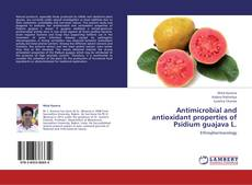Copertina di Antimicrobial and antioxidant properties of Psidium guajava L.