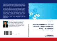 Bookcover of Innovation Indexes and the Women Entrepreneurship: Greece as Example