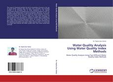 Bookcover of Water Quality Analysis Using Water Quality Index Methods