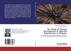 Bookcover of The Study of Change Management in Selected Organization in Ethiopia