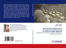 Couverture de Recent Developments in Anti-Fungal Agents