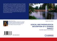 Bookcover of LEXICAL AND PHONOLOGICAL DESCRIPTION OF A SPANISH DIALECT