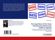 Bookcover of The Legal Basis of the Clean Development Mechanism (CDM) in Uganda