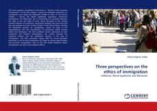 Buchcover von Three perspectives on the ethics of immigration