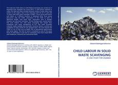 Bookcover of CHILD LABOUR IN SOLID WASTE SCAVENGING