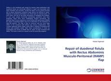 Repair of duodenal fistula with Rectus Abdominis Musculo-Peritoneal (RAMP) flap kitap kapağı