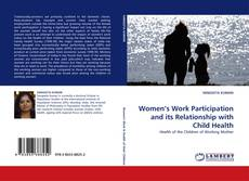 Women's Work Participation and its Relationship with Child Health kitap kapağı