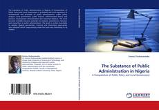 Bookcover of The Substance of Public Administration in Nigeria