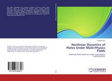 Buchcover von Nonlinear Dynamics of Plates Under Multi-Physics Fields
