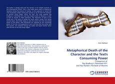 Bookcover of Metaphorical Death of the Character and the Text's Consuming Power