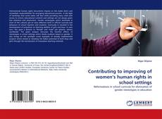 Bookcover of Contributing to improving of women's human rights in school settings