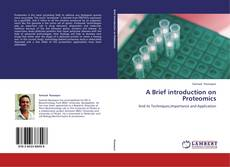 Couverture de A Brief introduction on Proteomics
