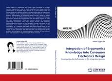 Integration of Ergonomics Knowledge into Consumer Electronics Design的封面