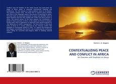 Bookcover of CONTEXTUALIZING PEACE AND CONFLICT IN AFRICA
