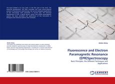 Bookcover of Fluorescence and Electron Paramagnetic Resonance (EPR)Spectroscopy
