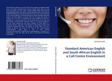 Bookcover of Standard American English and South African English in a Call Centre Environment