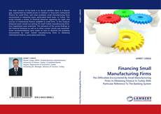 Bookcover of Financing Small Manufacturing Firms