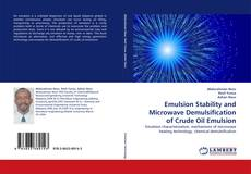 Bookcover of Emulsion Stability and Microwave Demulsification of Crude Oil Emulsion