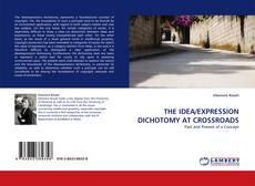 Bookcover of THE IDEA/EXPRESSION DICHOTOMY AT CROSSROADS