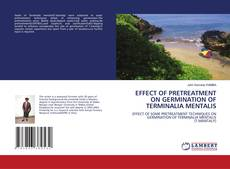 Bookcover of EFFECT OF PRETREATMENT ON GERMINATION OF TERMINALIA MENTALIS