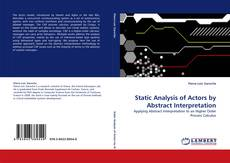 Bookcover of Static Analysis of Actors by Abstract Interpretation