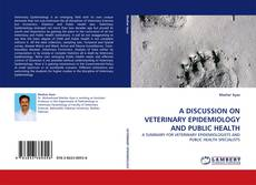 Copertina di A DISCUSSION ON VETERINARY EPIDEMIOLOGY AND PUBLIC HEALTH