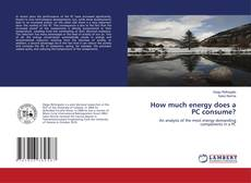Bookcover of How much energy does a PC consume?