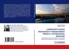 COMMUNITY BASED BIODIVERSITY MANAGEMENT PROJECT- ESTABLISHING BASELINE kitap kapağı