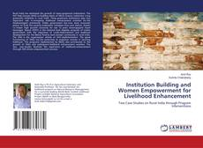 Portada del libro de Institution Building and Women Empowerment for Livelihood Enhancement